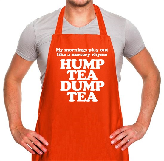 My mornings play out like a nursery rhyme, hump tea dump tea Apron