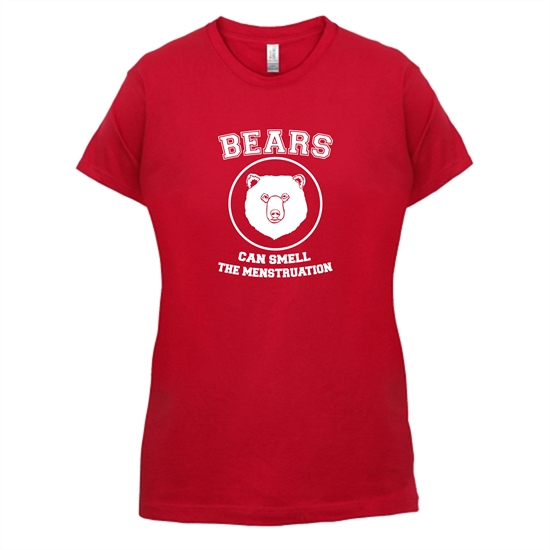 Bears Can Smell The Menstruation t-shirts for ladies