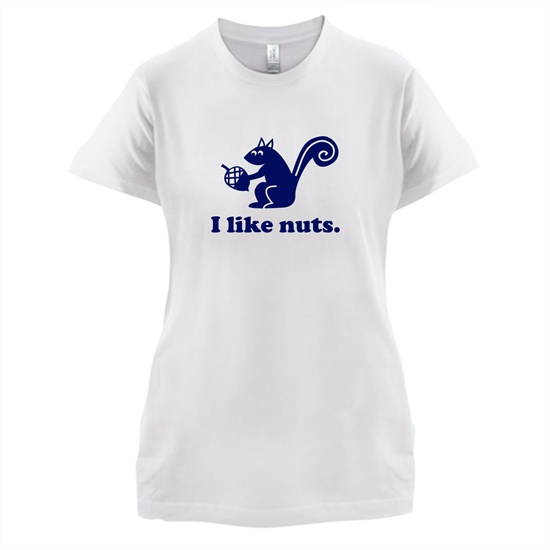 I Like Nuts t-shirts for ladies