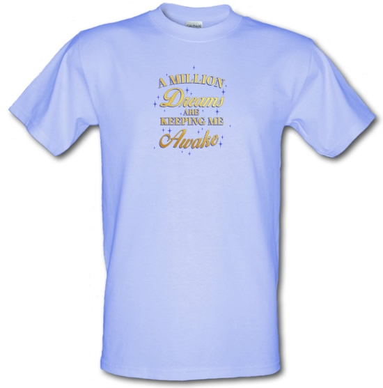 A Million Dreams Are Keeping Me Awake T-Shirts for Kids