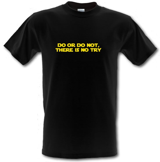 Do Or Do Not, There Is No Try T-Shirts for Kids
