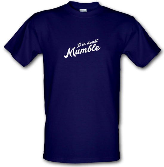 If In Doubt Mumble T-Shirts for Kids
