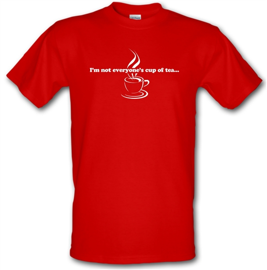 I'm not everyone's cup of tea... T-Shirts for Kids
