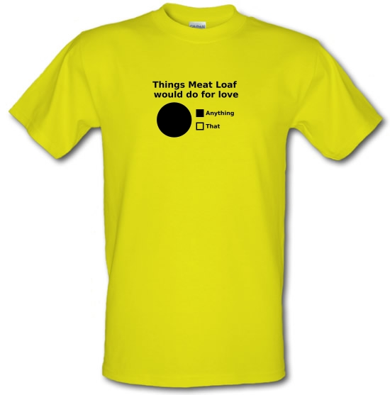 Things Meat Loaf Would Do For Love T-Shirts for Kids