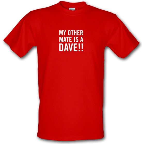 My other Mate is a Dave. T-Shirts for Kids