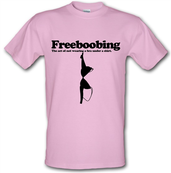Freeboobing The Act Of Not Wearing A Bra Under A Shirt t-shirts