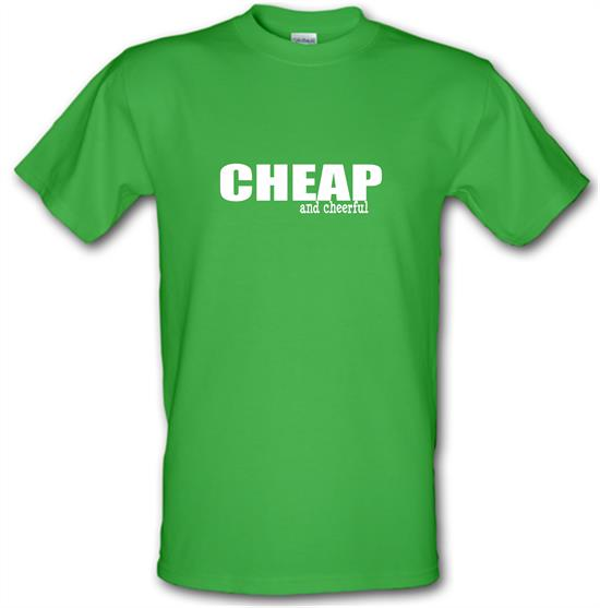 Cheap And Cheerful t-shirts