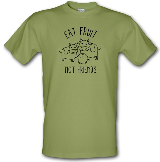Eat Fruit Not Friends t-shirts