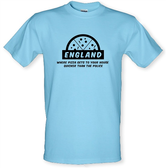 England Where Pizza Gets To Your House Quicker Than The Police t-shirts