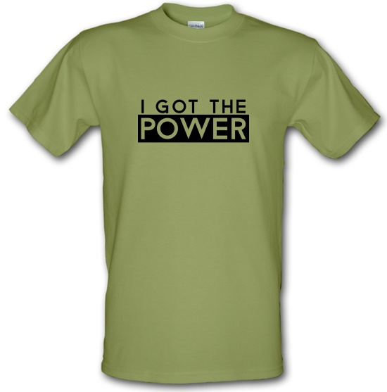 I Got The Power t-shirts