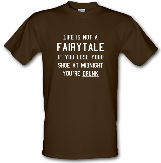 Life Is Not A Fairytale t-shirts