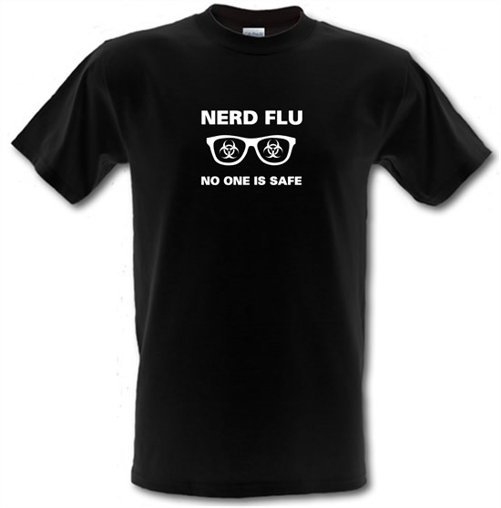 Nerd Flu No One Is Safe t-shirts