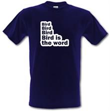 Bird Bird Bird Bird Is The Word t shirt