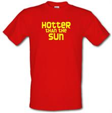 Hotter than the Sun t shirt