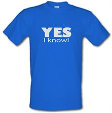 Yes I Know t shirt