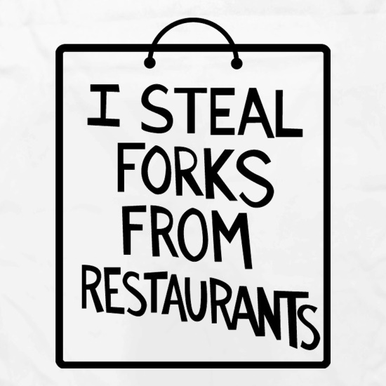 I Steal Forks From Restaurants Apron