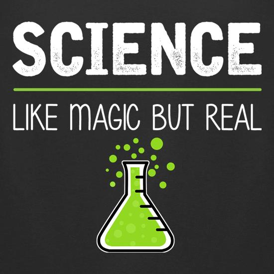 Science : Like Magic But Real t-shirts for ladies