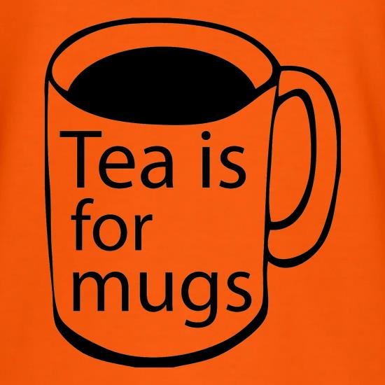 Tea Is For Mugs T-Shirts for Kids
