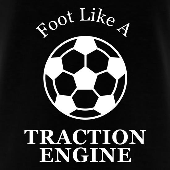 A Foot Like A Traction Engine T-Shirts for Kids