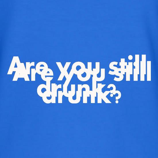 Are You Still Drunk? T-Shirts for Kids