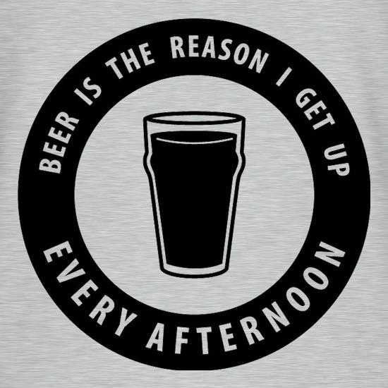 Beer Is The Reason I Get Up Every Afternoon T-Shirts for Kids