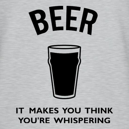 Beer It Makes You Think You're Whispering T-Shirts for Kids