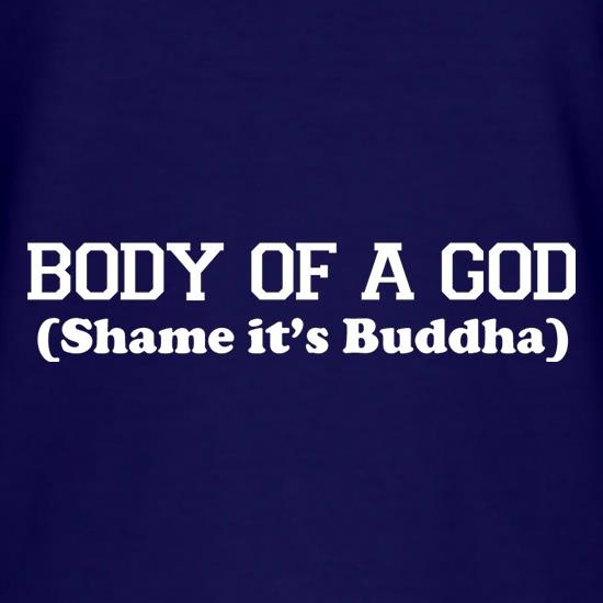 Body Of A God, Shame It's Buddha T-Shirts for Kids