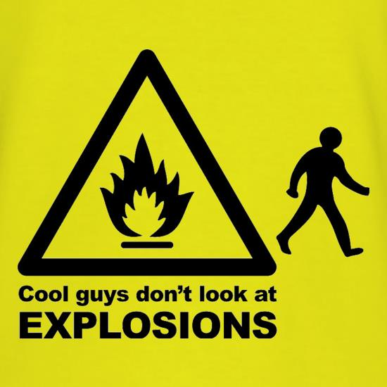Cool Guys Don't Look At Explosions T-Shirts for Kids