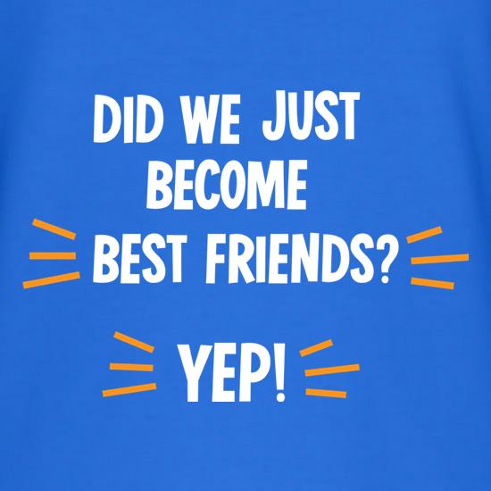 Did We Just Become Best Friends? T-Shirts for Kids