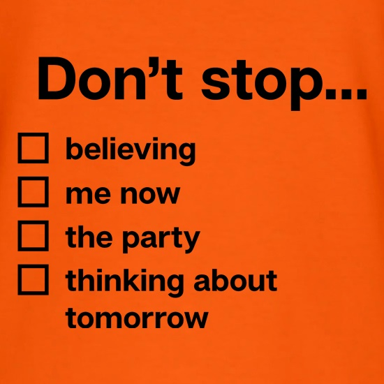 Don't Stop... T-Shirts for Kids