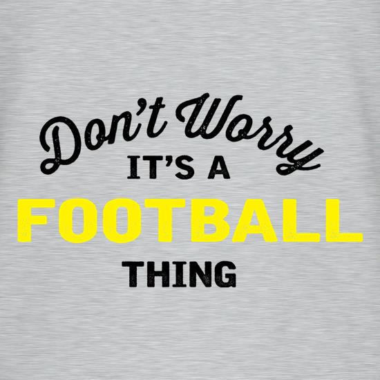 Don't Worry It's A Football Thing T-Shirts for Kids