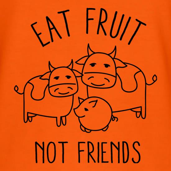 Eat Fruit Not Friends T-Shirts for Kids