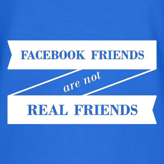 Facebook Friends Are Not Real Friends T-Shirts for Kids