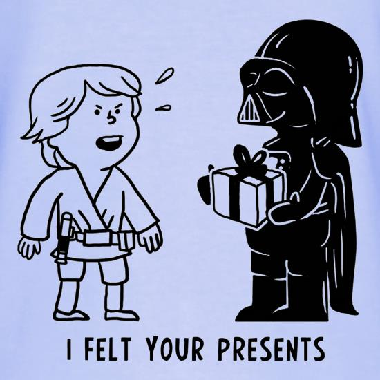 I Felt Your Presents T-Shirts for Kids