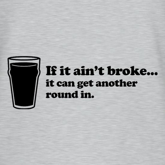 If It Ain't Broke, It Can Get Another Round In T-Shirts for Kids