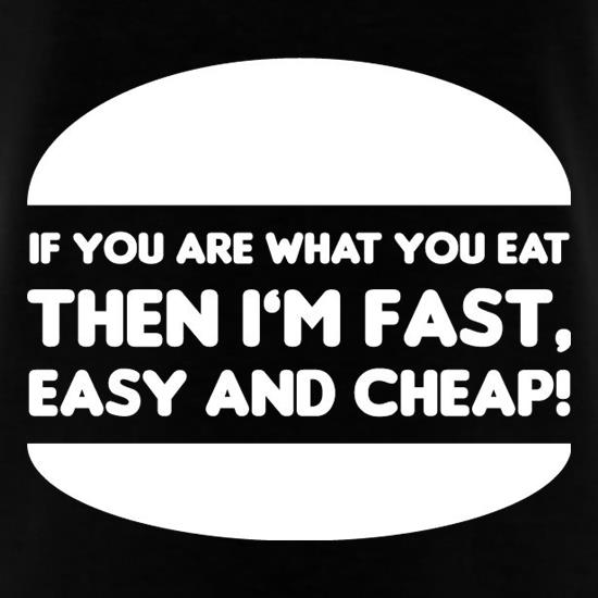 If You Are What You Eat Then I'm Fast Easy And Cheap T-Shirts for Kids