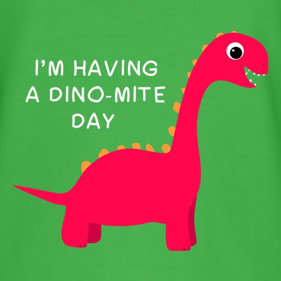 I'm Having A Dino-Mite Day T-Shirts for Kids