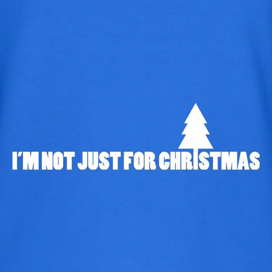 I'm Not Just For Christmas T-Shirts for Kids
