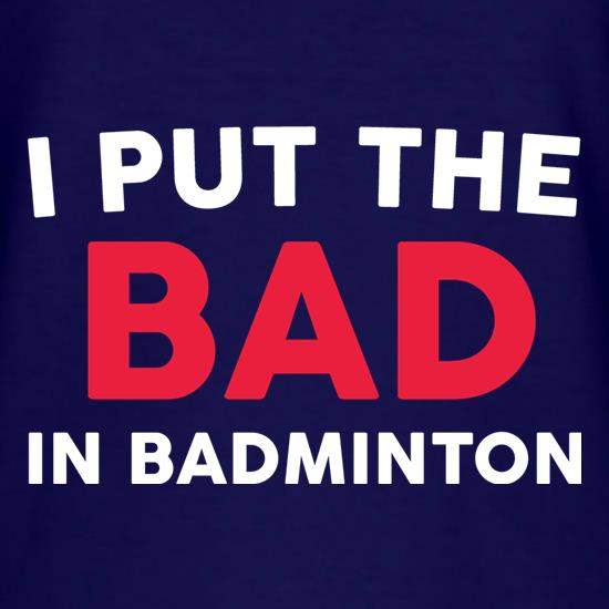 I Put The Bad In Badminton T-Shirts for Kids