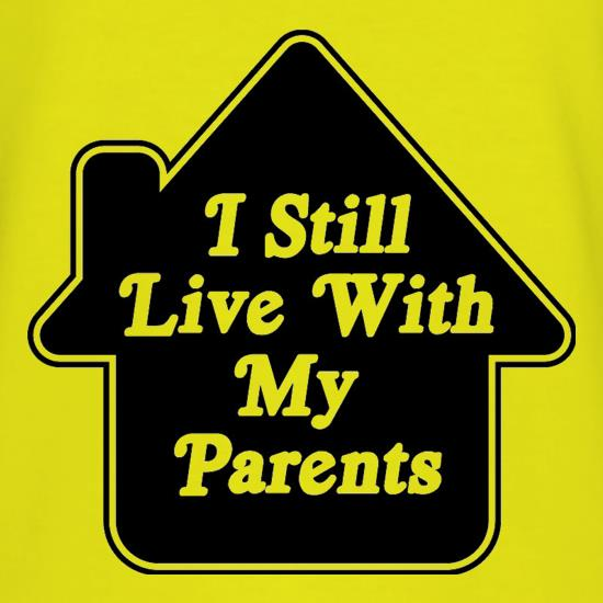 I Still Live With My Parents T-Shirts for Kids