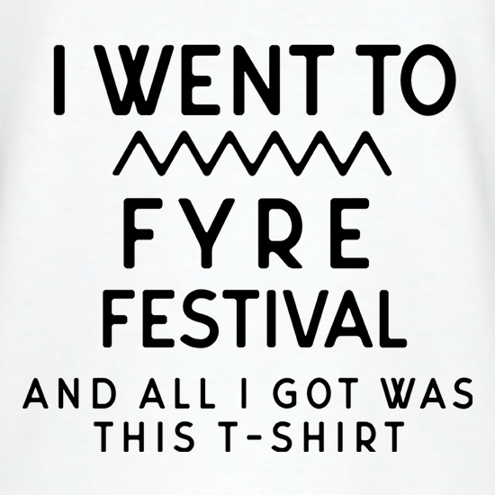I Went To Fyre Festival T-Shirts for Kids