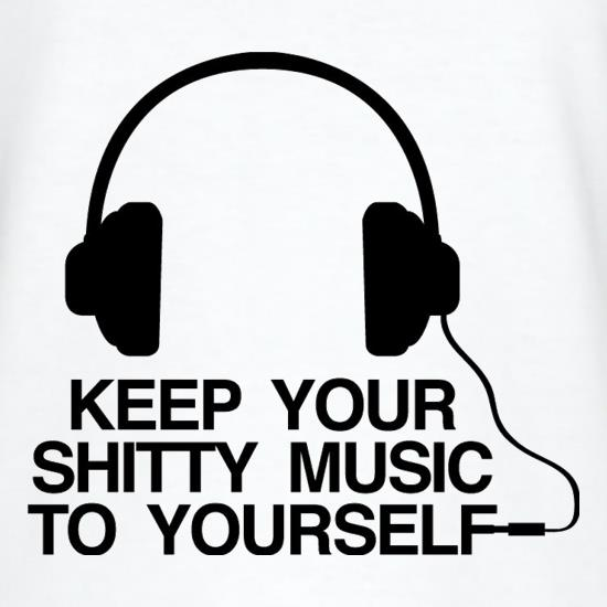 Keep Your Shitty Music To Yourself T-Shirts for Kids