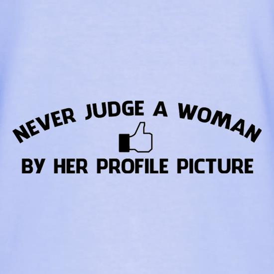 Never Judge A Woman By Her Profile Picture T-Shirts for Kids