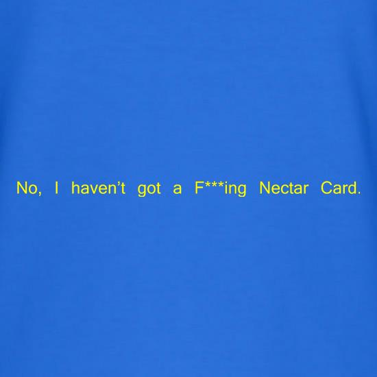 No, I don't have a f***ing Nectar Card. T-Shirts for Kids
