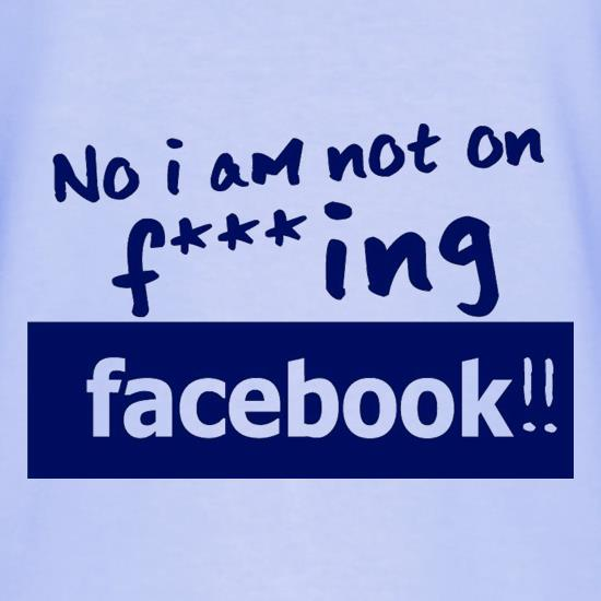 No I Am Not On F***ing Facebook T-Shirts for Kids