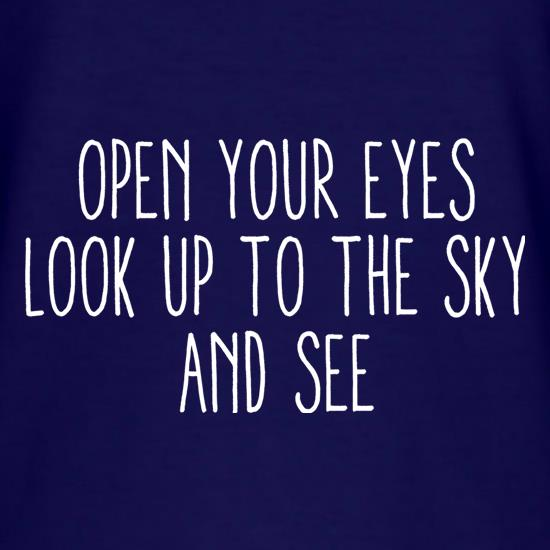 Open Your Eyes, Look Up To The Sky And See T-Shirts for Kids