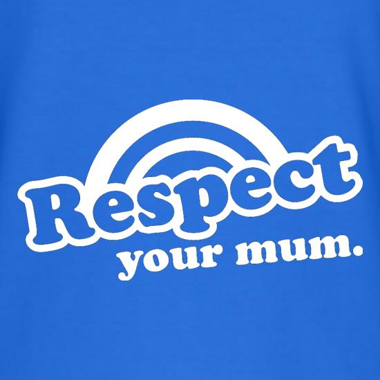 Respect Your Mum T-Shirts for Kids