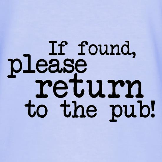 If Found, Please Return To The Pub! T-Shirts for Kids