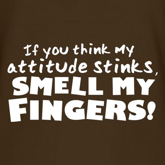 If You Think My Attitude Stinks, Smell My Fingers! T-Shirts for Kids