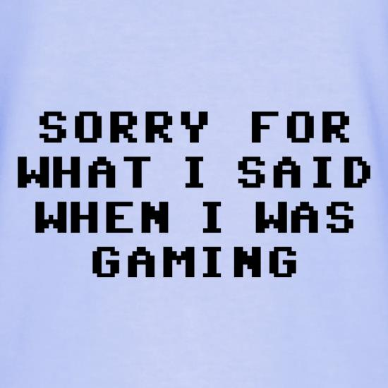 Sorry For What I Said When I Was Gaming T-Shirts for Kids
